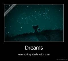 Dreams - everything starts with one