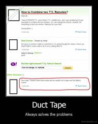 Duct Tape - Always solves the problems