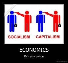 ECONOMICS - Pick your poison