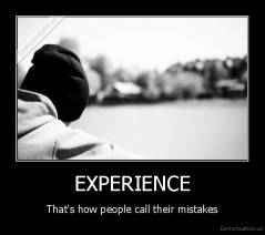 EXPERIENCE - That's how people call their mistakes
