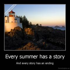 Every summer has a story - And every story has an ending