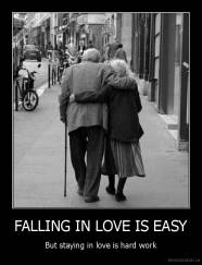 FALLING IN LOVE IS EASY - But staying in love is hard work