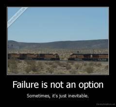 Failure is not an option..