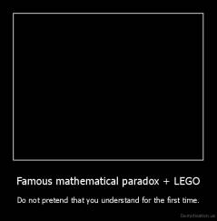 Famous mathematical paradox + LEGO - Do not pretend that you understand for the first time.