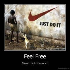 Feel Free - Never think too much