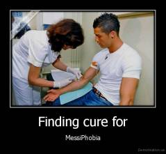 Finding cure for - MessiPhobia