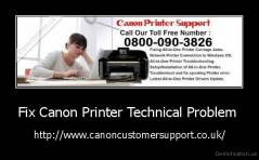 Fix Canon Printer Technical Problem  - http://www.canoncustomersupport.co.uk/