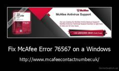 Fix McAfee Error 76567 on a Windows - http://www.mcafeecontactnumber.uk/