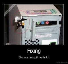 Fixing - You are doing it perfect !