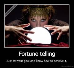 Fortune telling - Just set your goal and know how to achieve it.
