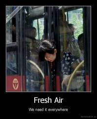 Fresh Air - We need it everywhere