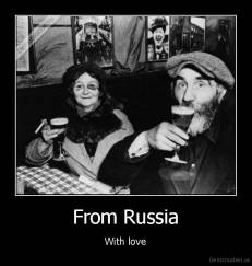 From Russia - With love