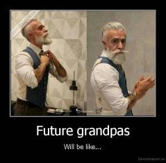 Future grandpas - Will be like...