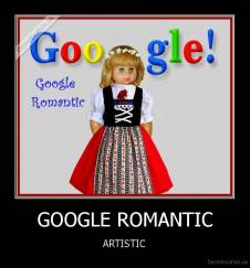 GOOGLE ROMANTIC - ARTISTIC