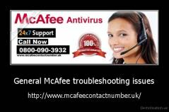 General McAfee troubleshooting issues - http://www.mcafeecontactnumber.uk/