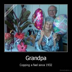 Grandpa - Copping a feel since 1932