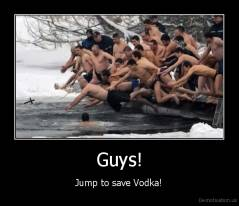 Guys! - Jump to save Vodka!