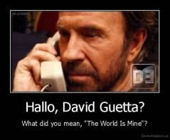 "Hallo, David Guetta? - What did you mean, ""The World Is Mine""?"