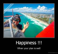 Happiness !!! - When your plan is well
