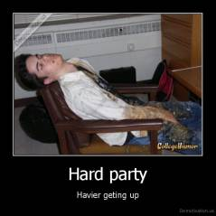 Hard party - Havier geting up