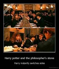 Harry potter and the philosopher's stone - Harry instantly switches sides