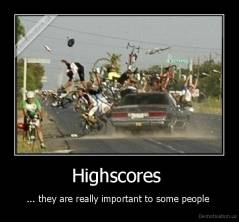 Highscores  - ... they are really important to some people