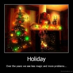 Holiday - Over the years we see less magic and more problems...