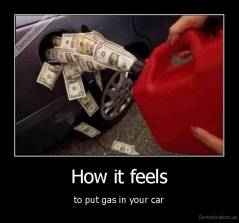 How it feels - to put gas in your car