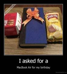 I asked for a - MacBook Air for my birthday
