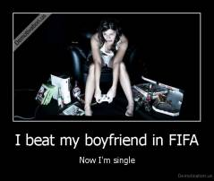 I beat my boyfriend in FIFA - Now I'm single