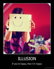 ILLUSION - If you're happy, then I'm happy