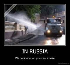IN RUSSIA - We decide when you can smoke