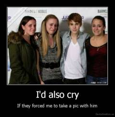 I'd also cry - If they forced me to take a pic with him
