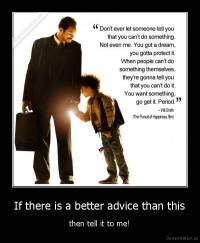 If there is a better advice than this - then tell it to me!