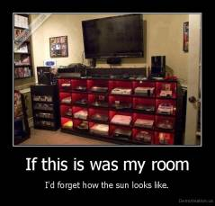 If this is was my room - I'd forget how the sun looks like.