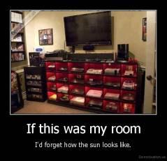 If this was my room - I'd forget how the sun looks like.