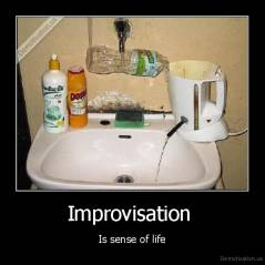 Improvisation  - Is sense of life
