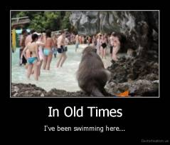 In Old Times - I've been swimming here...