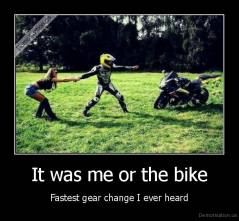 It was me or the bike - Fastest gear change I ever heard