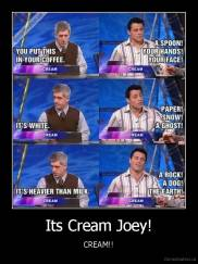 Its Cream Joey! - CREAM!!