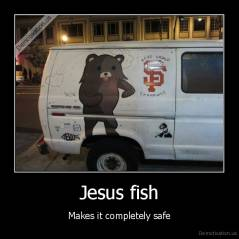 Jesus fish - Makes it completely safe