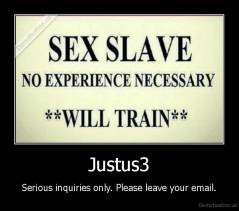Justus3 - Serious inquiries only. Please leave your email.