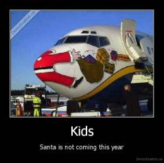 Kids - Santa is not coming this year