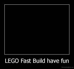 LEGO Fast Build have fun -
