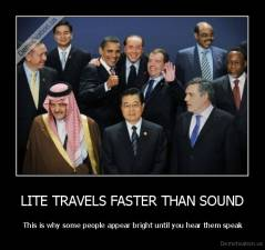 LITE TRAVELS FASTER THAN SOUND -  This is why some people appear bright until you hear them speak