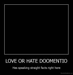LOVE OR HATE DOOMENTIO - Hes speaking straight facts right here