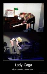 Lady Gaga - when dreams comes true...