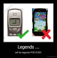 Legends ... - will be legends FOR EVER!
