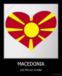 MACEDONIA - only the sun is older