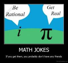 MATH JOKES - If you get them, you probably don't have any friends